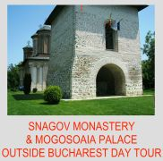 1-DAY TOUR OUTSIDE BUCHAREST SNAGOV MONASTERY MOGOSOAIA