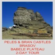 2-DAY TOUR Peles & Bran Castles, Brasov, Babele Plateau