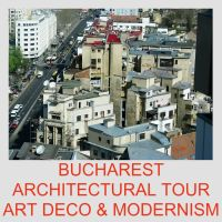 BUCHAREST ARCHITECTURAL TOUR MODERNISM ART DECO