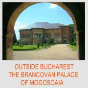 OUTSIDE BUCHAREST THE BRANCOVAN PALACE OF MOGOSOAIA