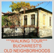 WALKING TOUR BUCHAREST OLD NEIGHBORHOODS