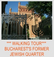 WALKING TOUR BUCHAREST'S FORMER JEWISH QUARTER