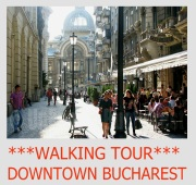 WALKING TOUR DOWNTOWN BUCHAREST