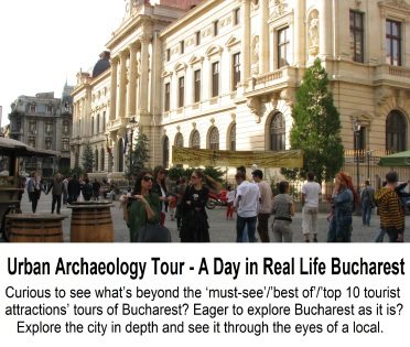 Urban Archaeology Bucharest Tour A Day in Real Life Bucharest