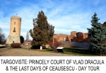 Targoviste Princely Court of Vlad Dracula and Last Days of Ceausescu day tour fromBucharest