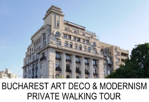BUCHAREST ART DECO MODERNISM PRIVATE WALKING TOUR