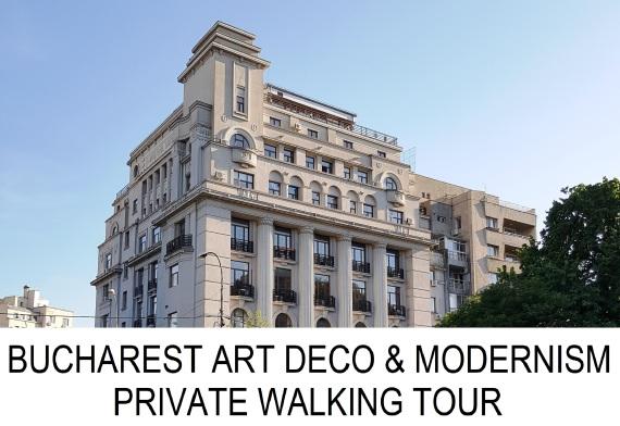 BUCHAREST ART DECO MODERNISM PRIVATE WALKING TOUR