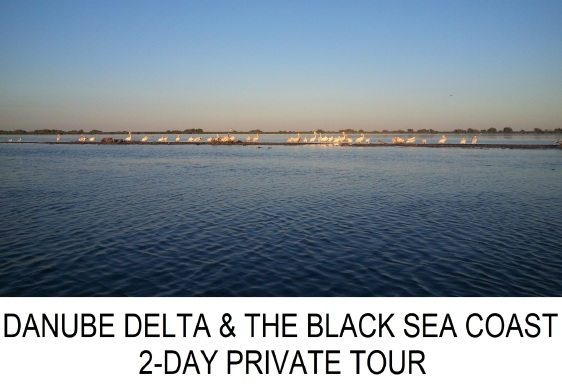 DANUBE DELTA BLACK SEA COAST PRIVATE TOUR